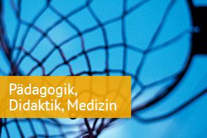 Pädagogik, Didaktik und Medizin